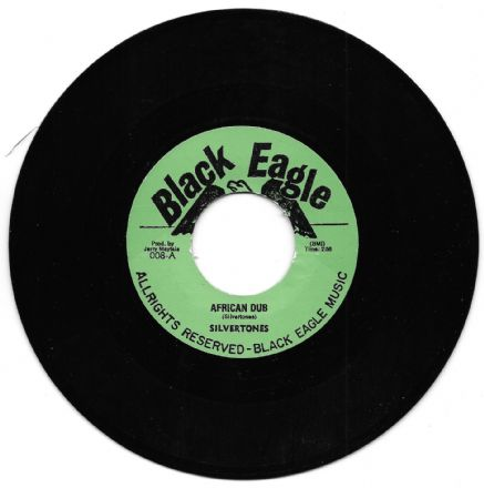 Silvertones - African Dub / version (Black Eagle) 7""